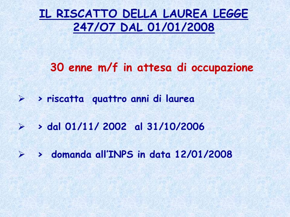 IL RISCATTO DELLA LAUREA LEGGE 247/O7 DAL 01/01/2008