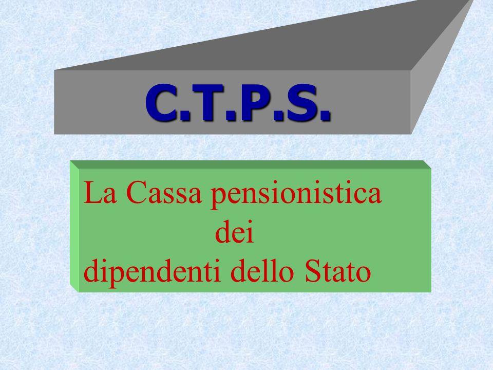 C.T.P.S. La Cassa pensionistica dei dipendenti dello Stato