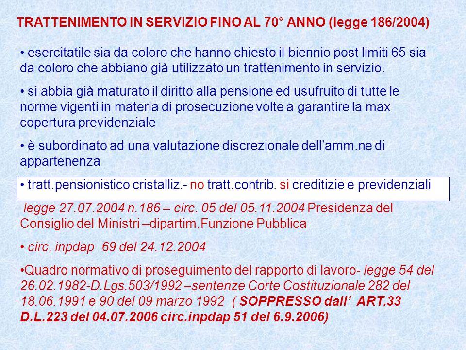 TRATTENIMENTO IN SERVIZIO FINO AL 70° ANNO (legge 186/2004)