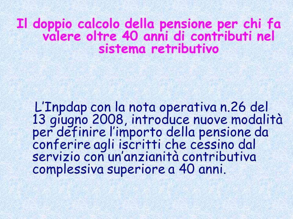 Il doppio calcolo della pensione per chi fa valere oltre 40 anni di contributi nel sistema retributivo