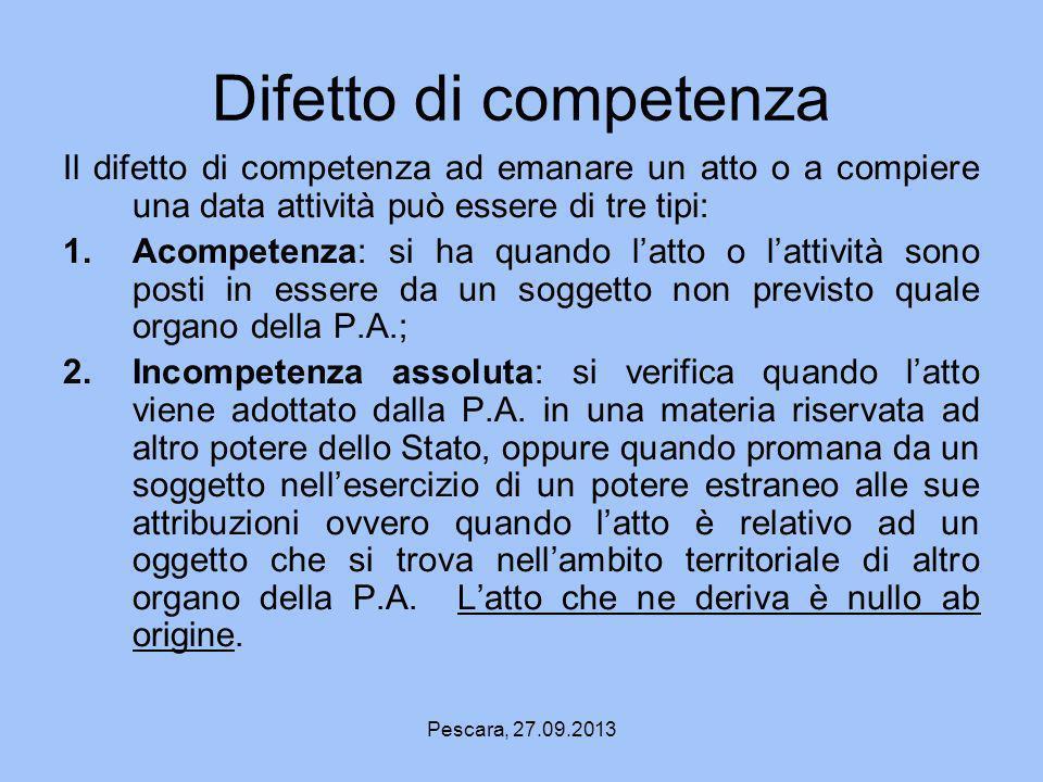 Difetto di competenza Il difetto di competenza ad emanare un atto o a compiere una data attività può essere di tre tipi: