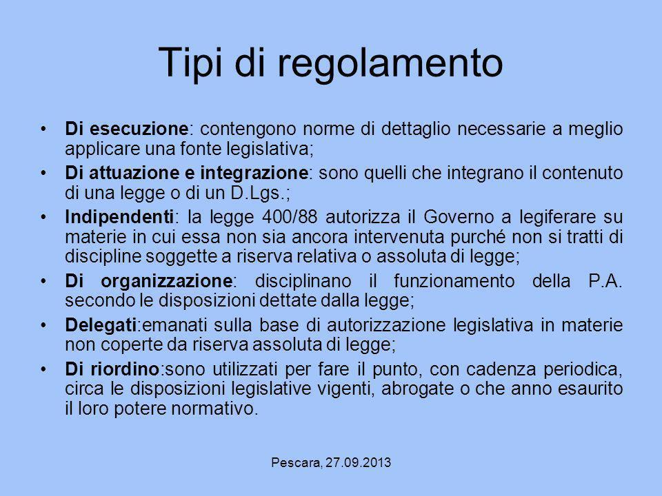 Tipi di regolamento Di esecuzione: contengono norme di dettaglio necessarie a meglio applicare una fonte legislativa;