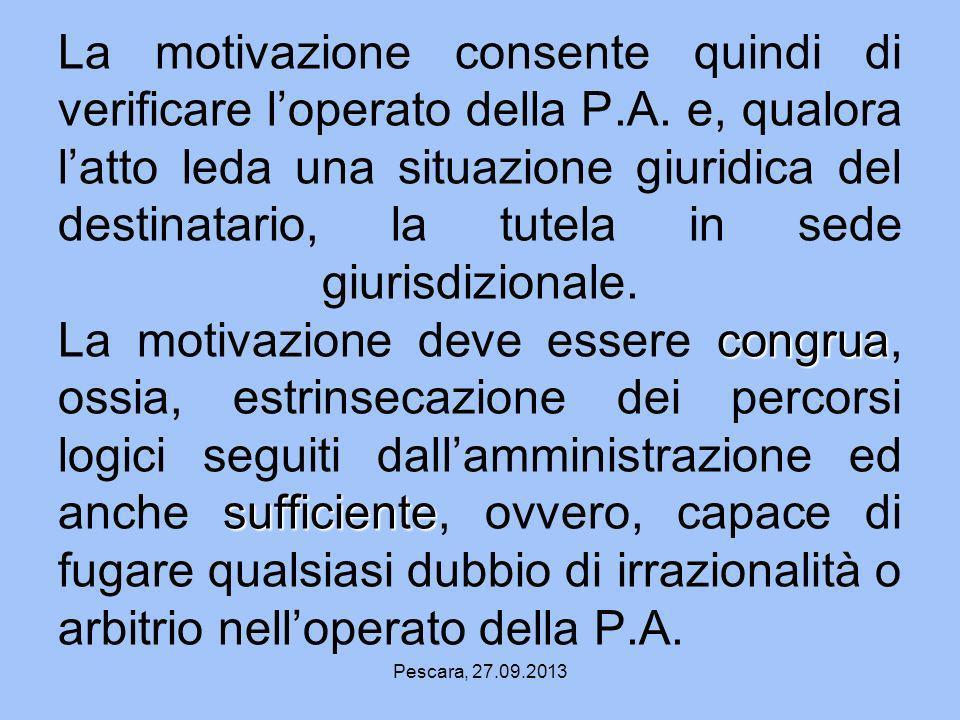 La motivazione consente quindi di verificare l'operato della P. A
