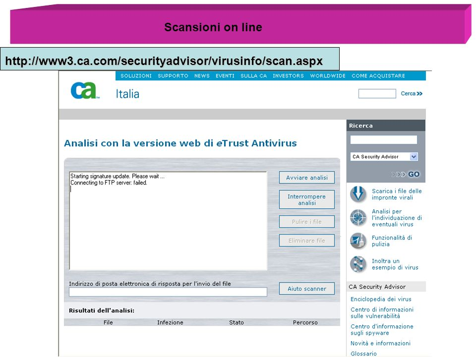 Scansioni on line http://www3.ca.com/securityadvisor/virusinfo/scan.aspx
