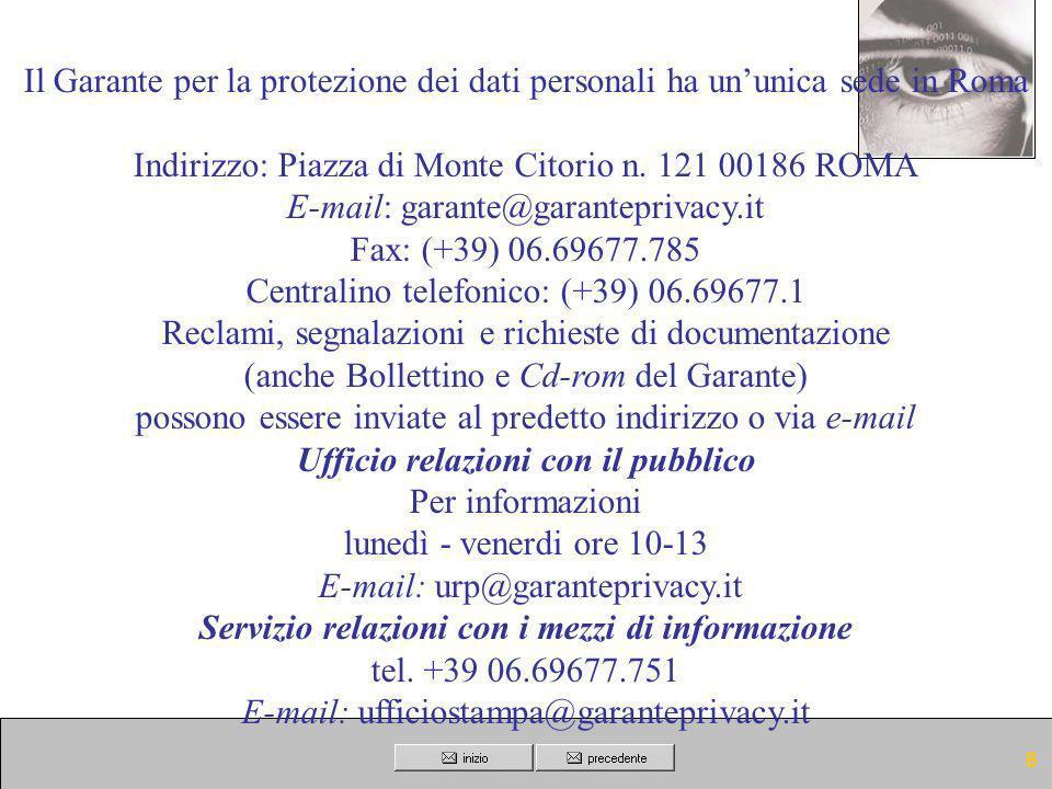 Il Garante per la protezione dei dati personali ha un'unica sede in Roma
