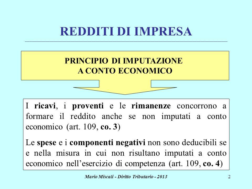 PRINCIPIO DI IMPUTAZIONE Mario Miscali - Diritto Tributario - 2013