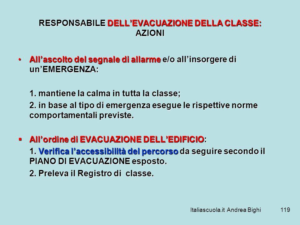 RESPONSABILE DELL'EVACUAZIONE DELLA CLASSE: AZIONI