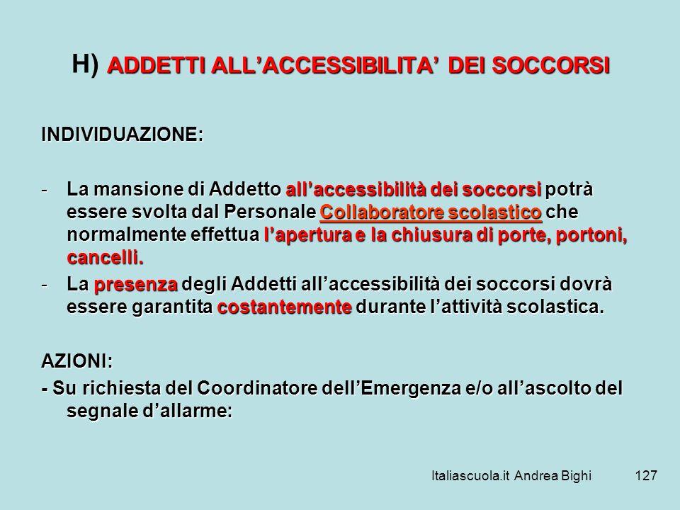 H) ADDETTI ALL'ACCESSIBILITA' DEI SOCCORSI