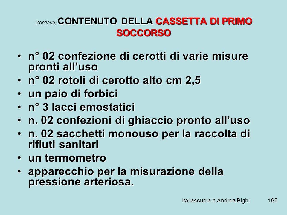 (continua) CONTENUTO DELLA CASSETTA DI PRIMO SOCCORSO