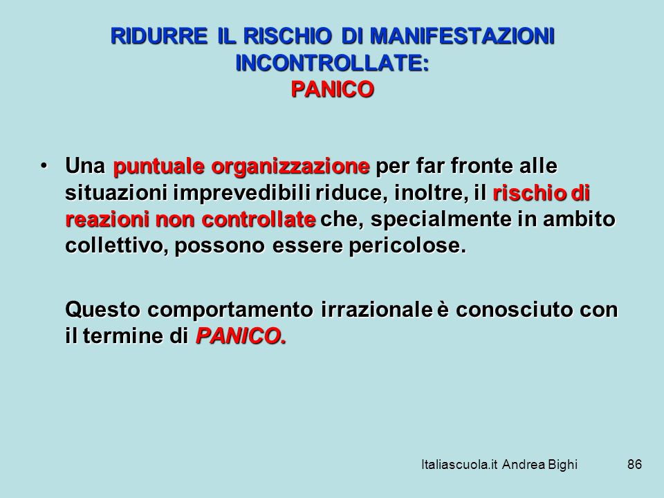 RIDURRE IL RISCHIO DI MANIFESTAZIONI INCONTROLLATE: PANICO