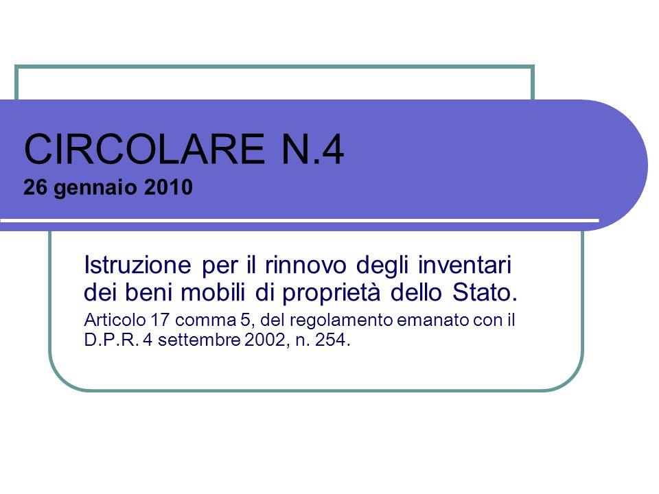 CIRCOLARE N.4 26 gennaio 2010 Istruzione per il rinnovo degli inventari dei beni mobili di proprietà dello Stato.