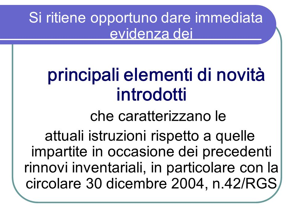Si ritiene opportuno dare immediata evidenza dei