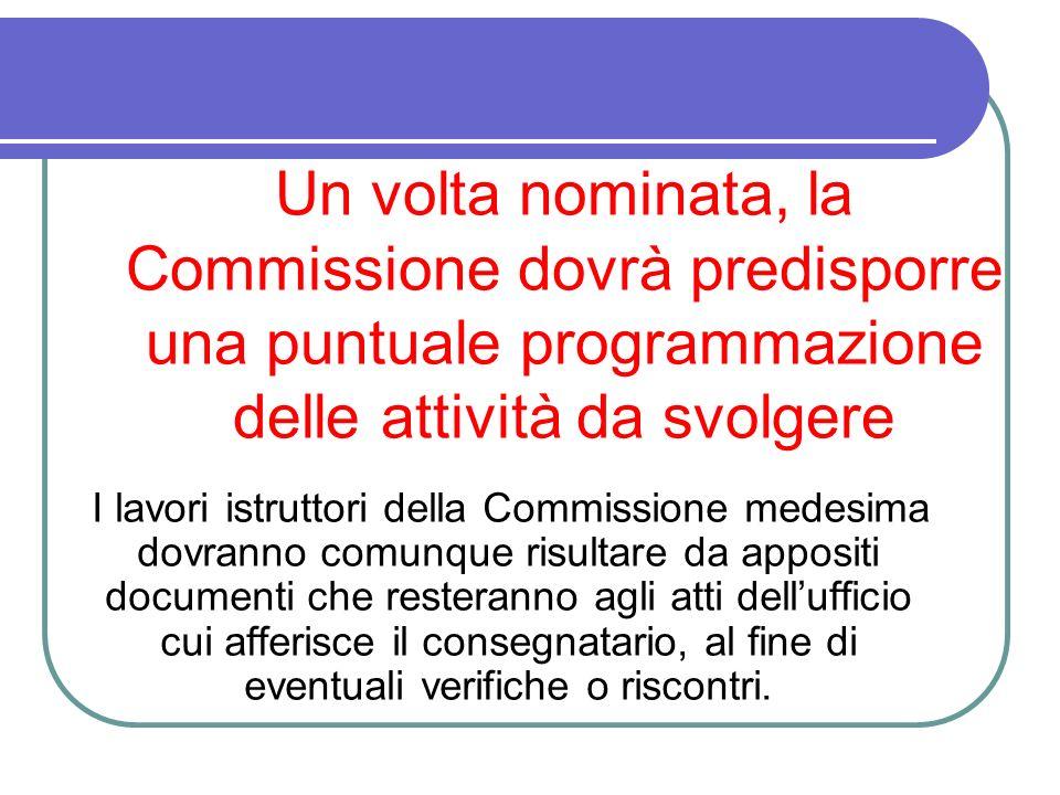Un volta nominata, la Commissione dovrà predisporre una puntuale programmazione delle attività da svolgere