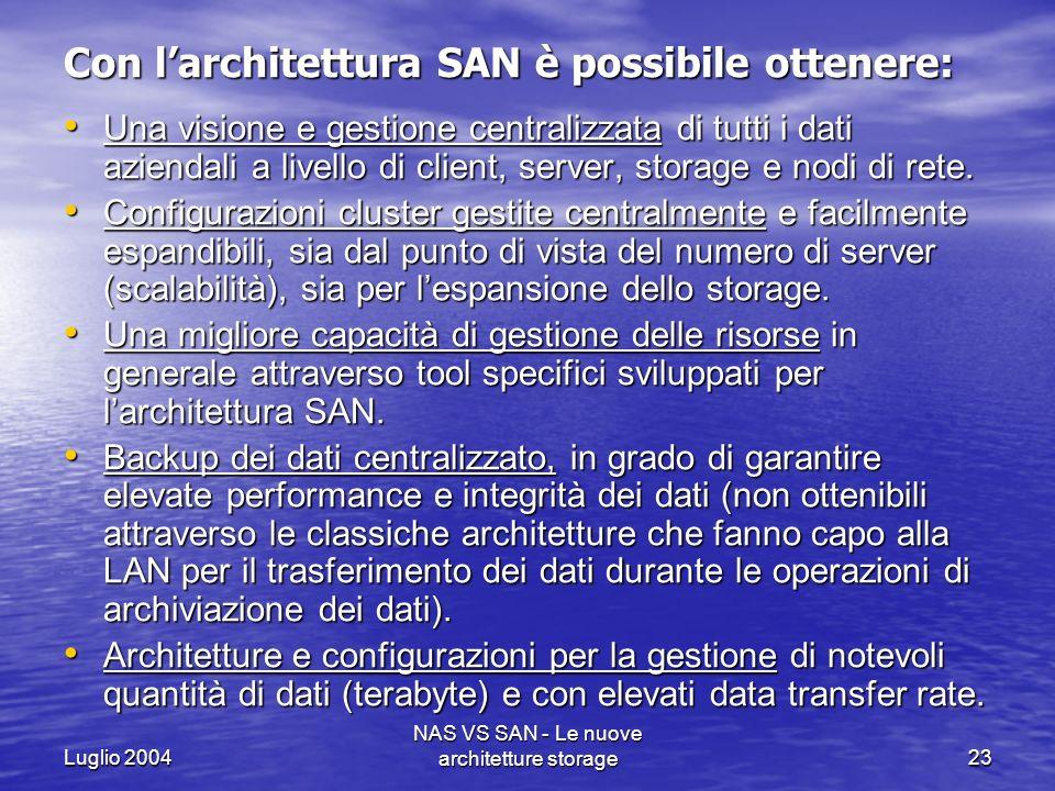 Con l'architettura SAN è possibile ottenere: