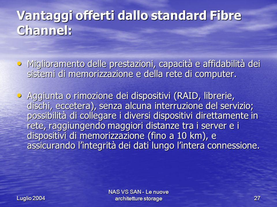 Vantaggi offerti dallo standard Fibre Channel: