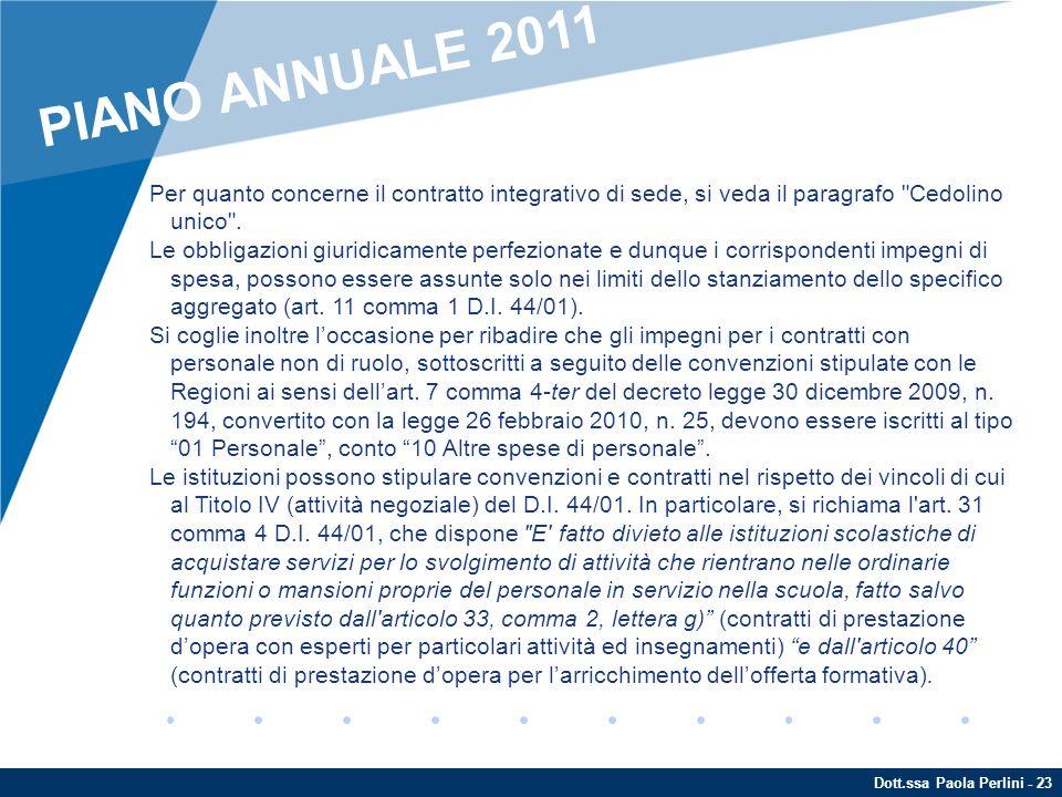 PIANO ANNUALE 2011 Per quanto concerne il contratto integrativo di sede, si veda il paragrafo Cedolino unico .