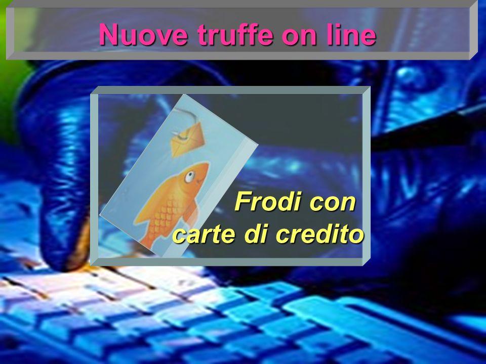 Nuove truffe on line Frodi con carte di credito