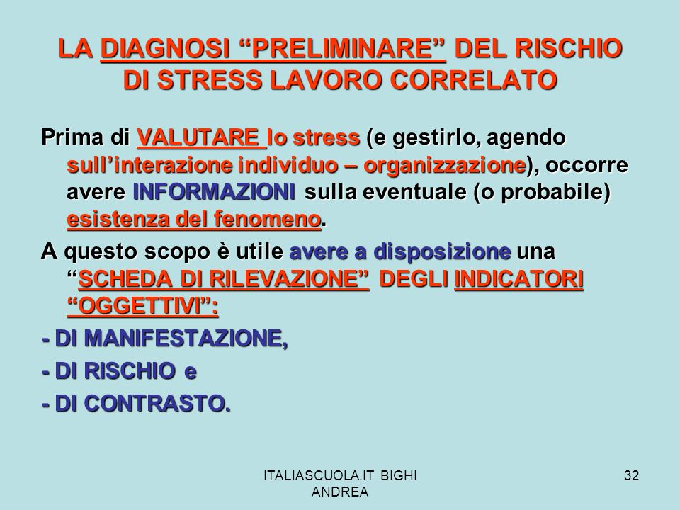 LA DIAGNOSI PRELIMINARE DEL RISCHIO DI STRESS LAVORO CORRELATO