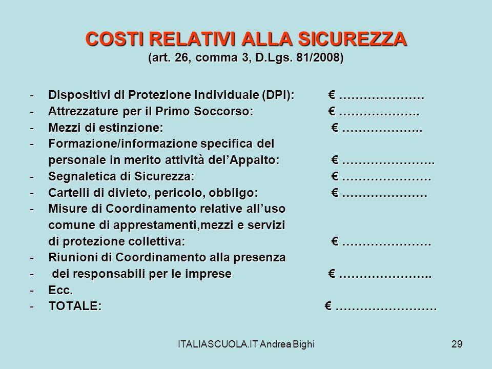 COSTI RELATIVI ALLA SICUREZZA (art. 26, comma 3, D.Lgs. 81/2008)