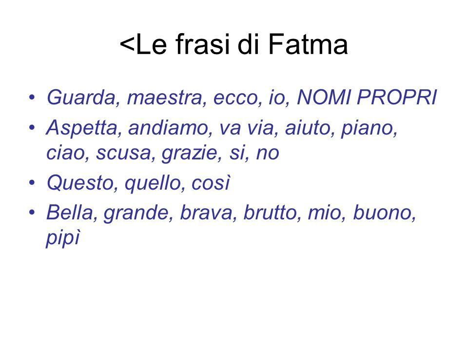 <Le frasi di Fatma Guarda, maestra, ecco, io, NOMI PROPRI