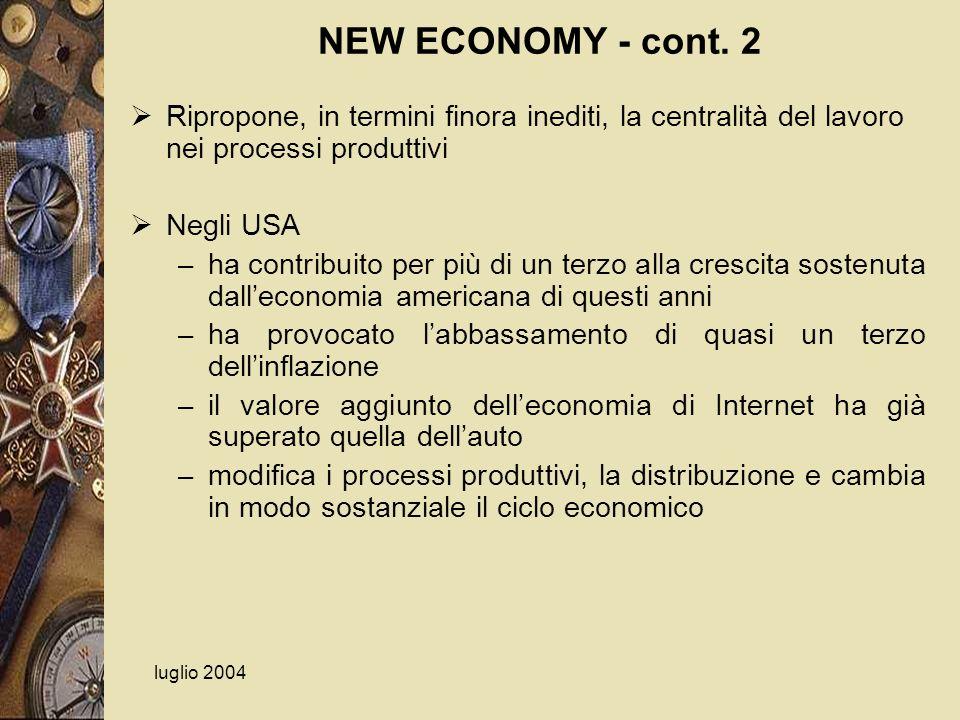 NEW ECONOMY - cont. 2 Ripropone, in termini finora inediti, la centralità del lavoro nei processi produttivi.