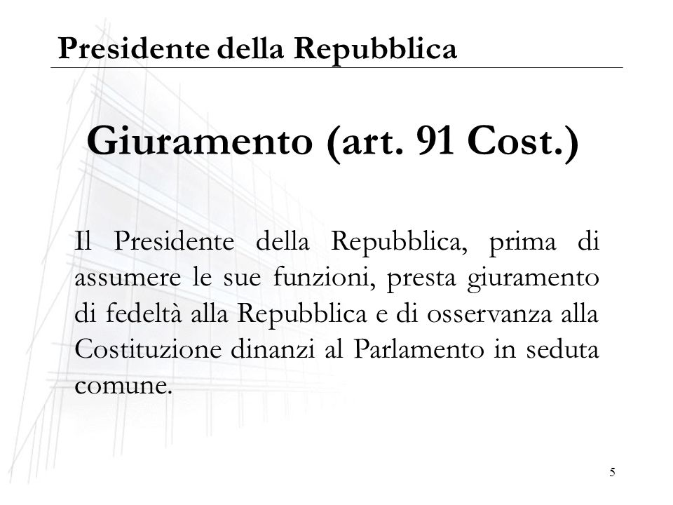 Giuramento (art. 91 Cost.) Presidente della Repubblica