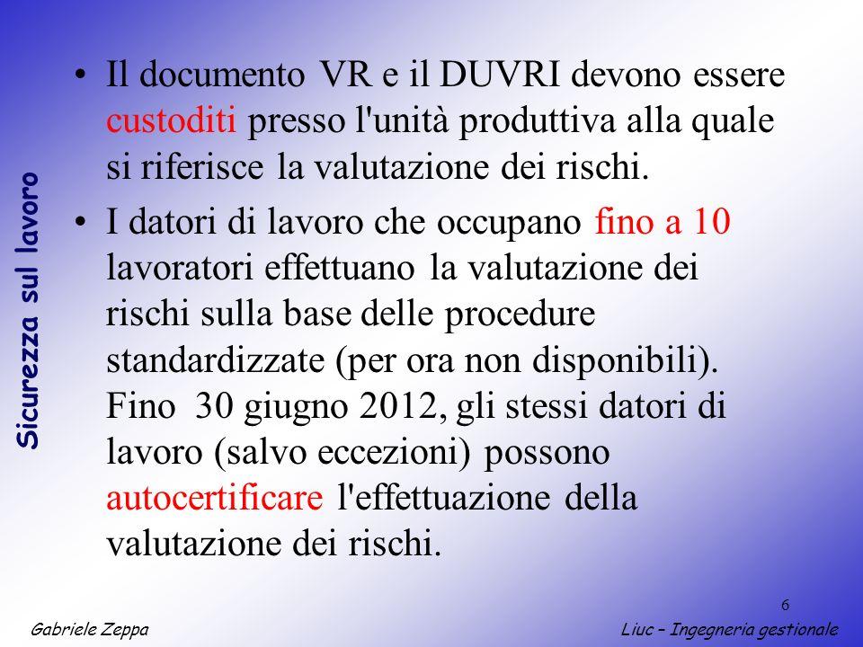 Il documento VR e il DUVRI devono essere custoditi presso l unità produttiva alla quale si riferisce la valutazione dei rischi.