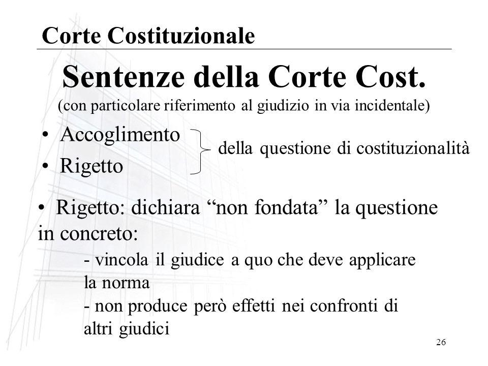 Corte Costituzionale Sentenze della Corte Cost. (con particolare riferimento al giudizio in via incidentale)