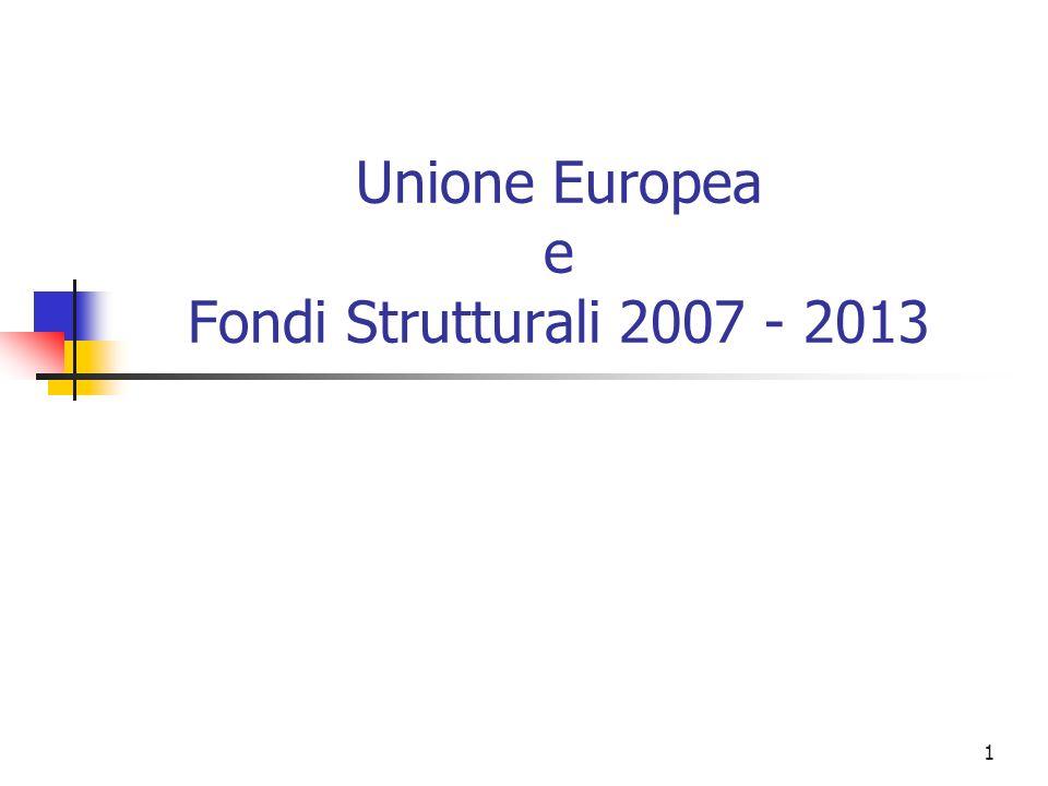 Unione Europea e Fondi Strutturali 2007 - 2013