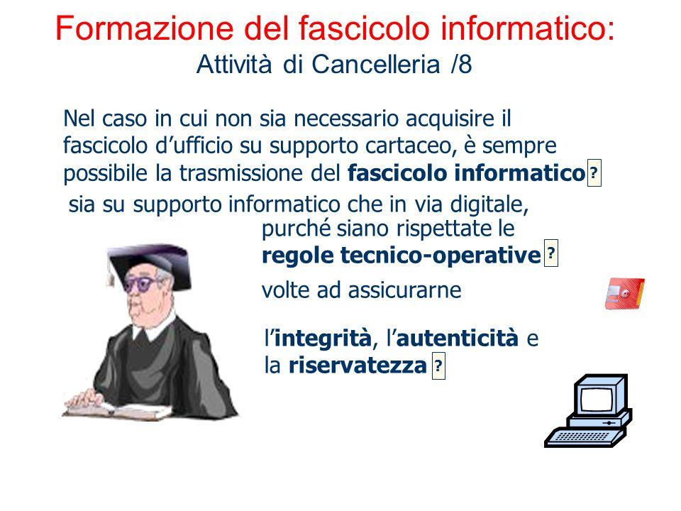 Formazione del fascicolo informatico: Attività di Cancelleria /8