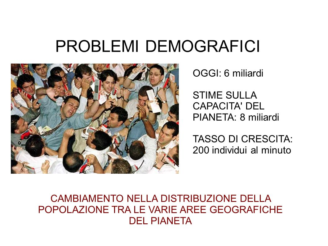 PROBLEMI DEMOGRAFICI OGGI: 6 miliardi