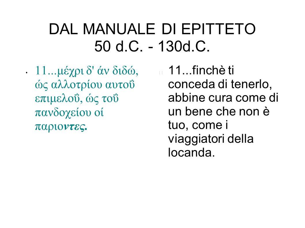 DAL MANUALE DI EPITTETO 50 d.C. - 130d.C.