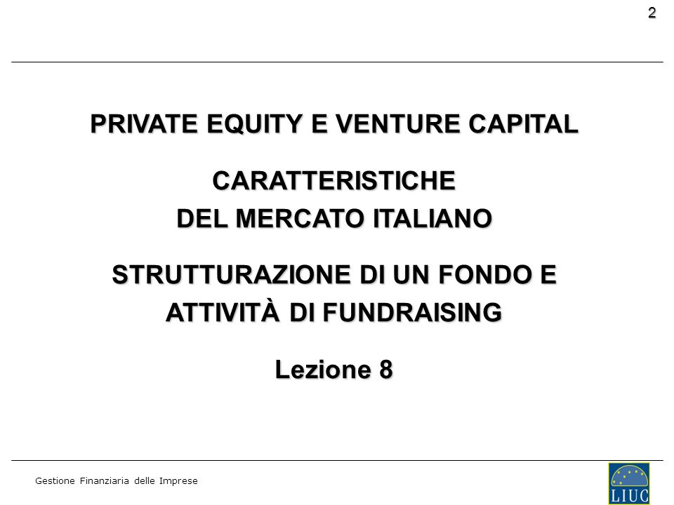 PRIVATE EQUITY E VENTURE CAPITAL CARATTERISTICHE DEL MERCATO ITALIANO