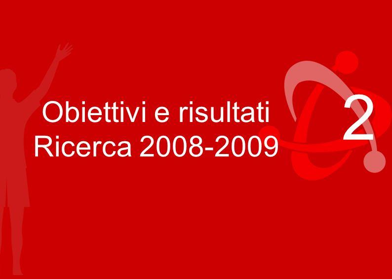Obiettivi e risultati Ricerca 2008-2009 2