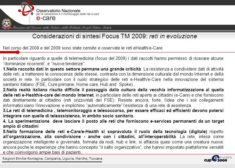 Considerazioni di sintesi Focus TM 2009: reti in evoluzione