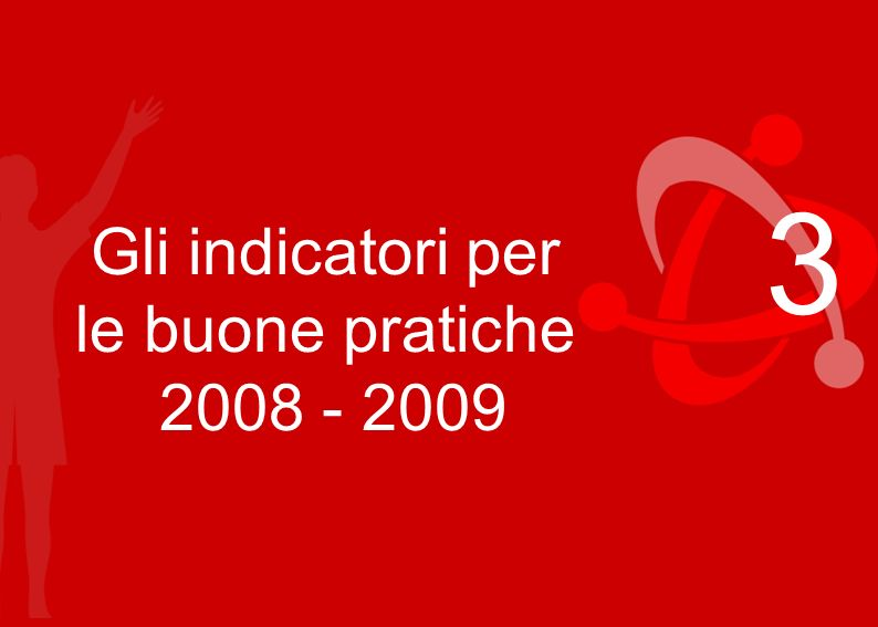 Gli indicatori per le buone pratiche 2008 - 2009 3