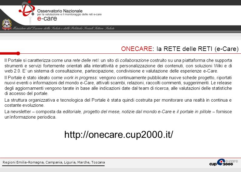 http://onecare.cup2000.it/ ONECARE: la RETE delle RETI (e-Care)