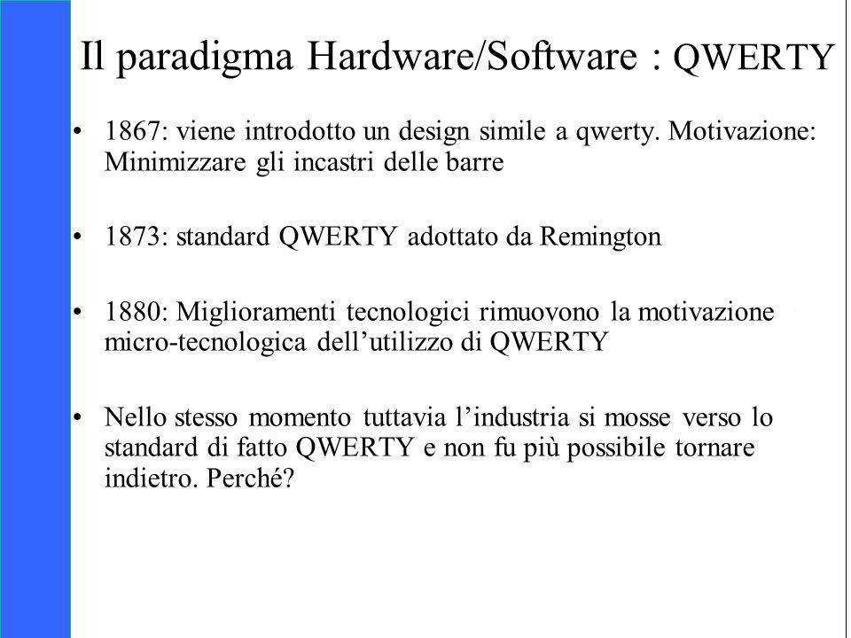 Il paradigma Hardware/Software : QWERTY