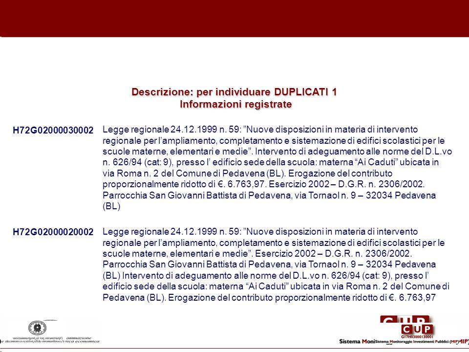 Descrizione: per individuare DUPLICATI 1 Informazioni registrate
