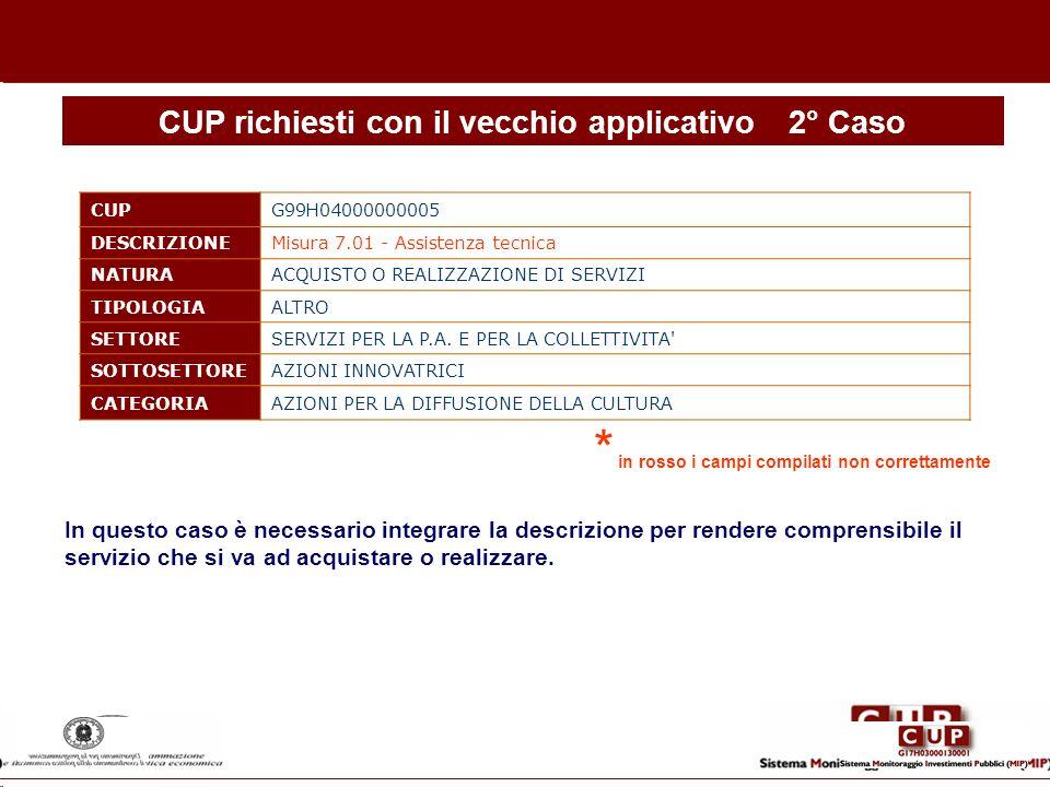 CUP richiesti con il vecchio applicativo 2° Caso