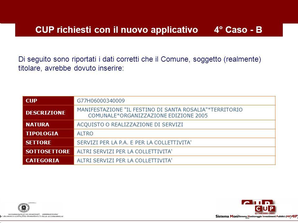 CUP richiesti con il nuovo applicativo 4° Caso - B
