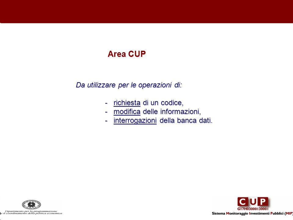Area CUP Da utilizzare per le operazioni di: