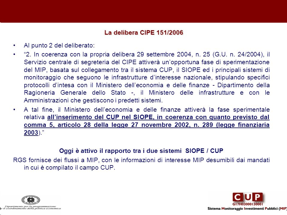 Oggi è attivo il rapporto tra i due sistemi SIOPE / CUP