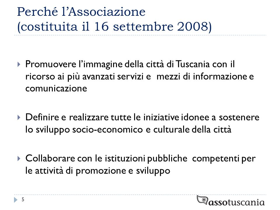 Perché l'Associazione (costituita il 16 settembre 2008)