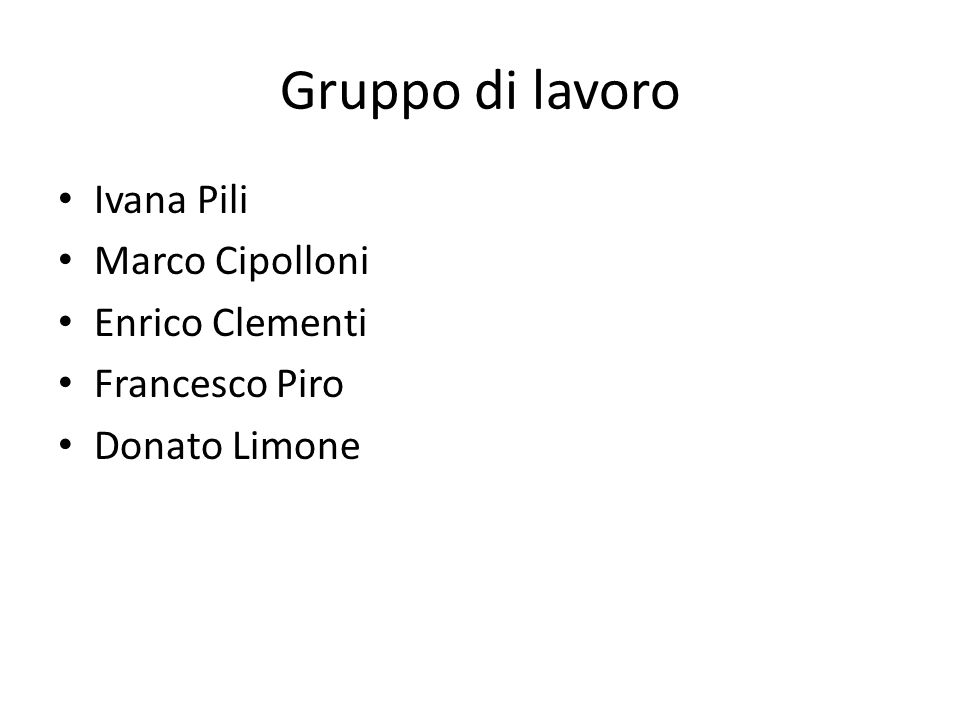 Gruppo di lavoro Ivana Pili Marco Cipolloni Enrico Clementi