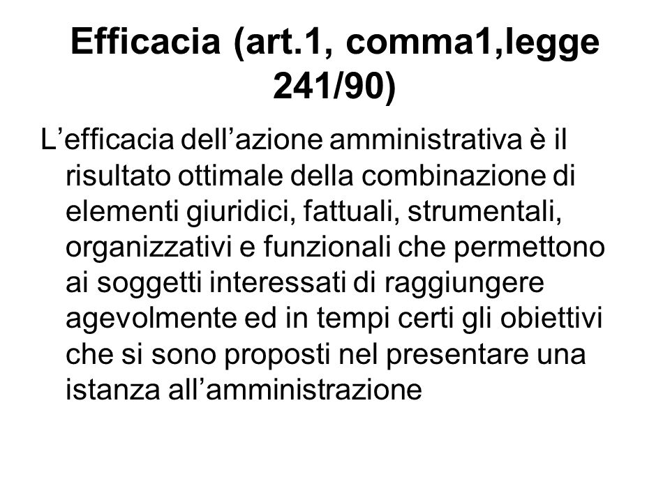 Efficacia (art.1, comma1,legge 241/90)