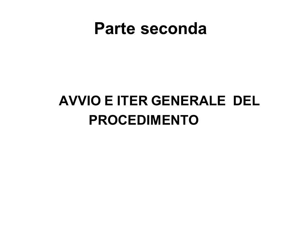 Parte seconda AVVIO E ITER GENERALE DEL PROCEDIMENTO