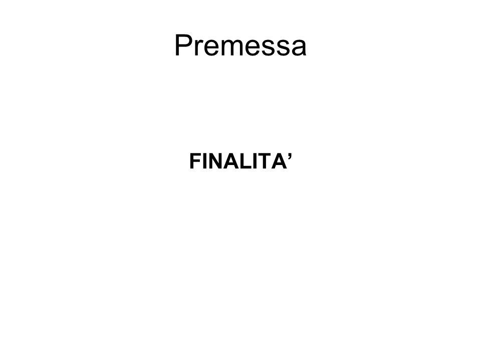 Premessa FINALITA'