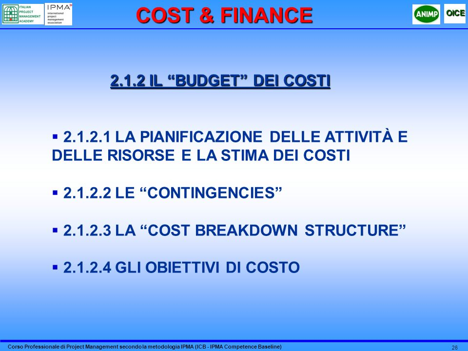 COST & FINANCE 2.1.2 IL BUDGET DEI COSTI