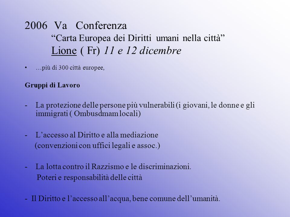 Va Conferenza Carta Europea dei Diritti umani nella città Lione ( Fr) 11 e 12 dicembre